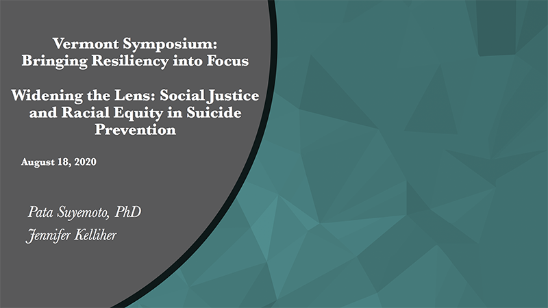 Widening the Lens: Social Justice and Racial Equity in Suicide Prevention
